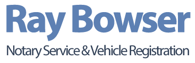 Ray Bowser Notary Service & Vehicle Registration